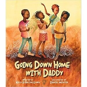 Award Winning Children's Books, Going Down Home with Daddy.jpg
