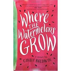 Best Books for 10 Year Olds, Where the Watermelon's Grow.jpg