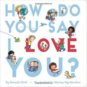 Best books for 2 year olds, How Do You Say I Love You.jpg