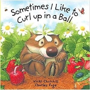 Best books for 2 year olds, Sometimes I like to curl up in a ball.jpg