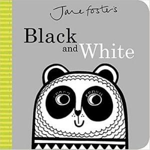 Black and white books for newborns, Jane Foster's Black and White