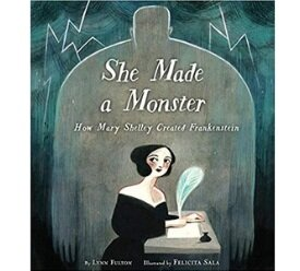 Books About Strong Girls She Made a Monster Picture Book Biographies.jpg