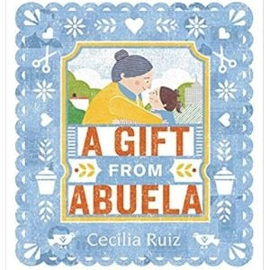 Books About Grandparents, A Gift from Abuela