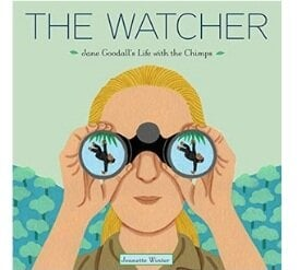 Books About Strong Girls The Watcher Jane Goodall Picture Book Biographies.jpg