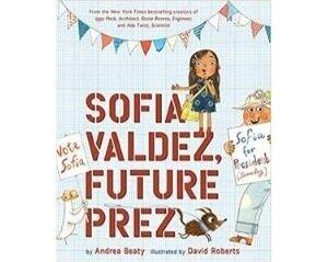 Children's Books About Perseverance, Sofia Valdez, Future Prez.jpg