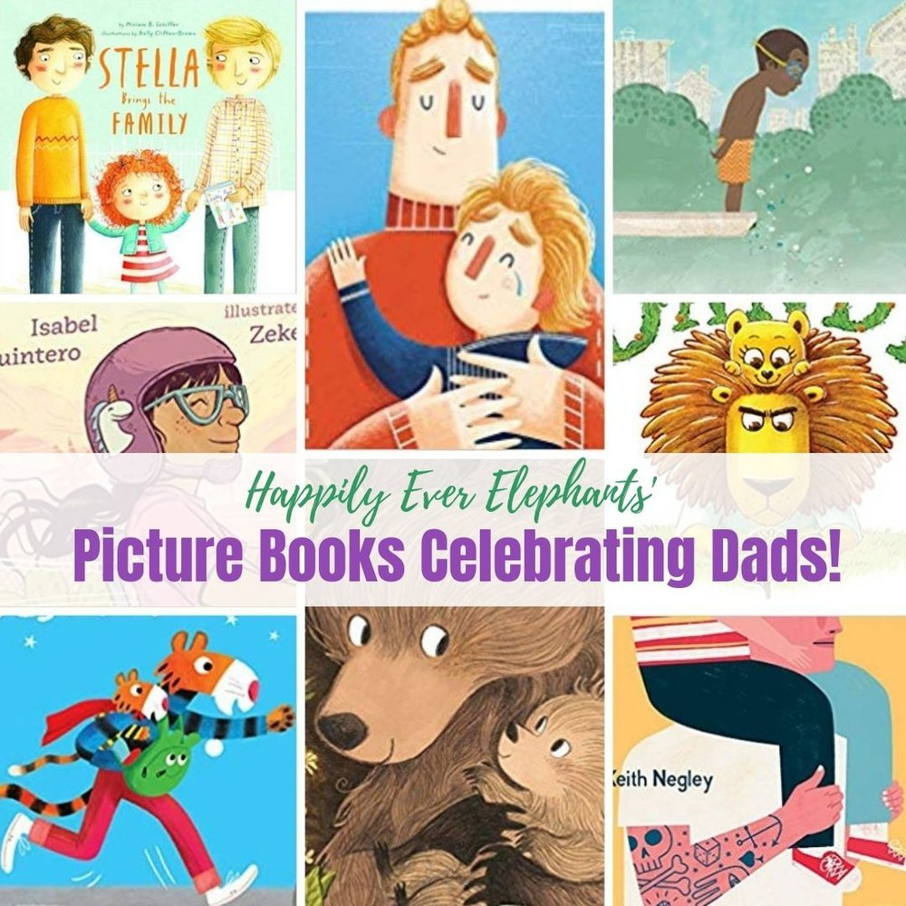 Children's Books About Dads to Celebrate Fathers All Year Round!