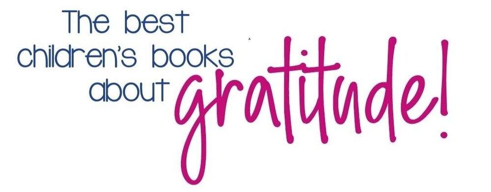 Children's Books About Gratitude.jpg