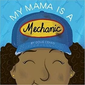 Children's Books About Moms, My Mama is a Mechanic.jpg