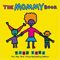 Children's Books About Moms, The Mommy Book by Todd Parr
