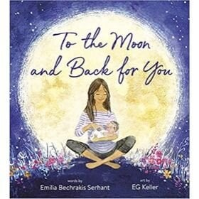 Children's Books About Moms, To the Moon and Back for You.jpg