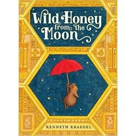 Children's Books About Moms, Wild Honey from the Moon.jpg