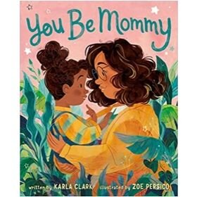 Children's Books About Moms, You Be Mommy.jpg