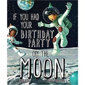 Children's Books About Space, If You Had Your Birthday Party on the Moon