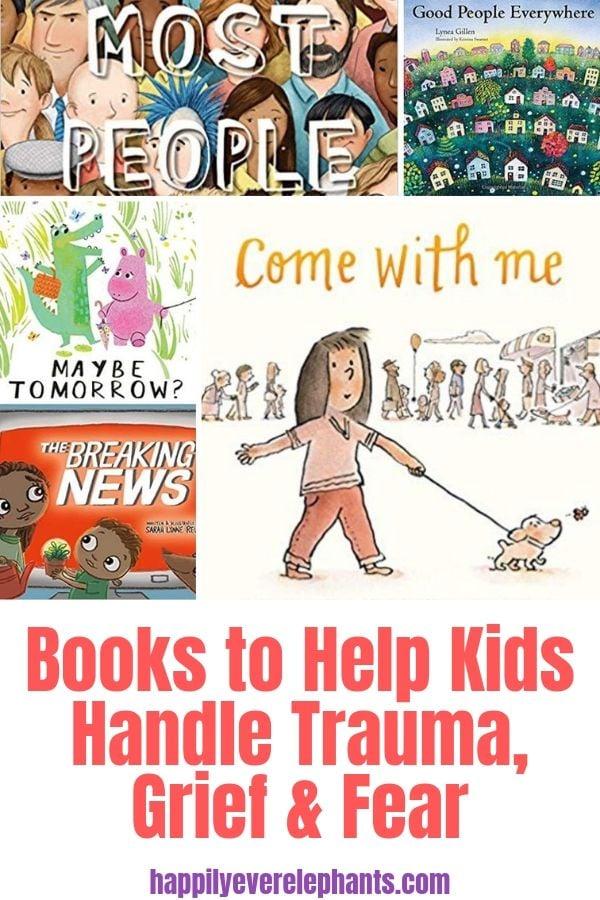 Children's Books to Help Kids Handle Trauma, Grief & Fear