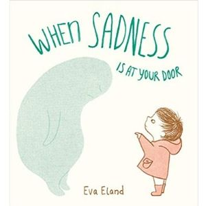 Children's books about divorce, When Sadness is at Your Door.jpg