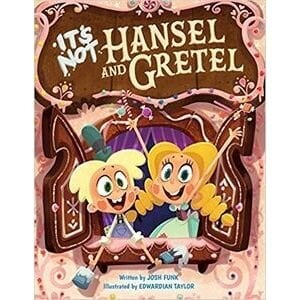 Fairy Tale Books, It's Not Hansel and Gretel.jpg