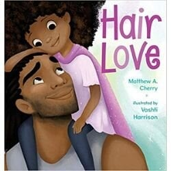 Favorite Picture Books About Love, Hair Love.jpg