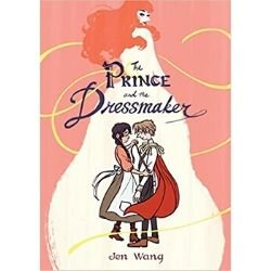 Graphic Novels for Tweens, The Prince and the Dressmaker.jpg