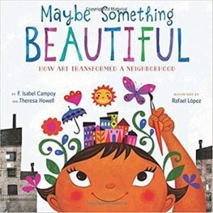 Kids Books About Kindness, Maybe Something Beautiful.jpg