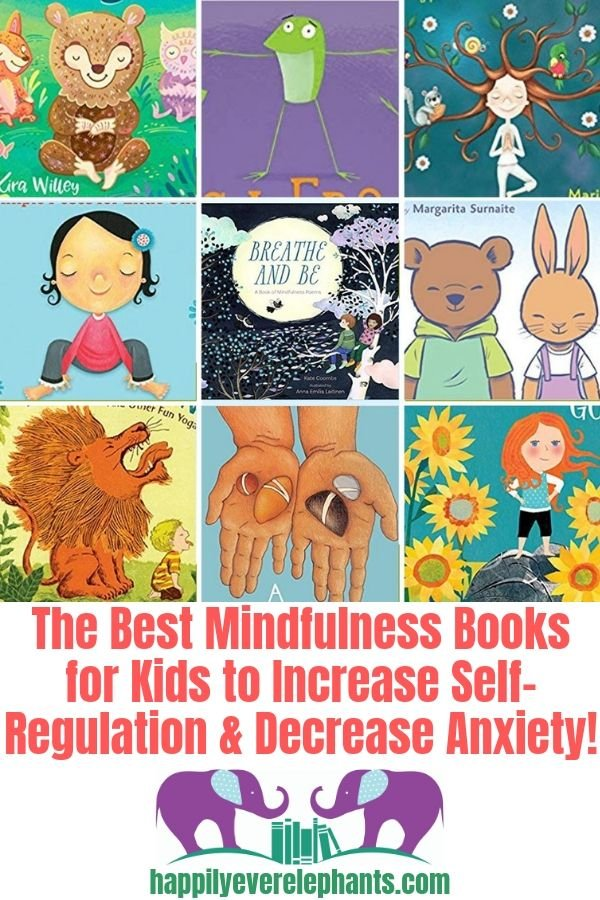 Mindfulness Books for Kids to Increase Self-Regulation and Decrease Anxiety!