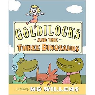 Mo Willems Book list, Goldilocks and the Three Dinosaurs.jpg
