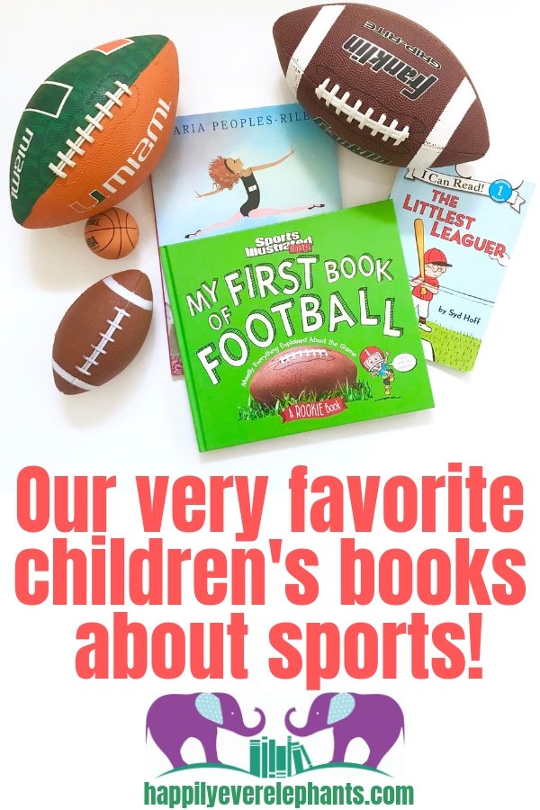 Our Very Favorite Children's Books About Sports! Includes books about basketball, football, baseball, ballet, gymnastics and more!