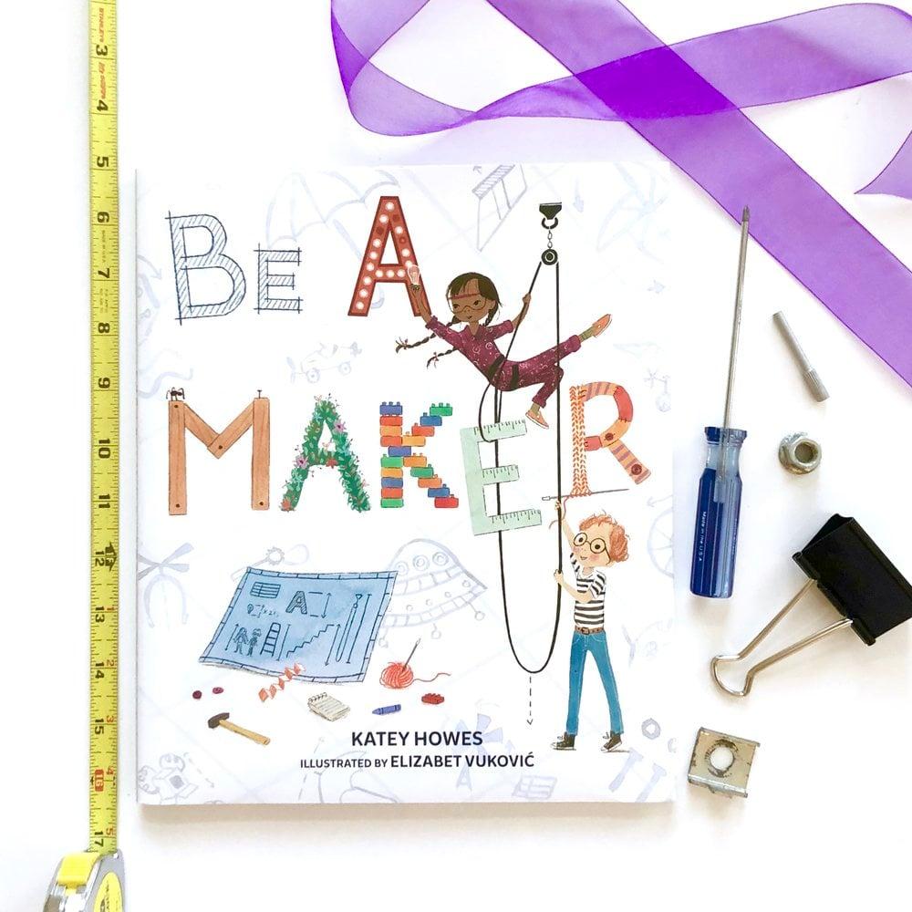 STEM Books Be A Maker by Katey Howes.jpg