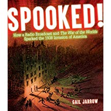 Spooked! How a Radio Broadcast and The War of Worlds Sparked the 1938 Invasion of America Sibert Honor informational book for kids nonfiction.jpg