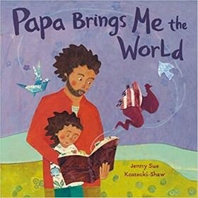 children's books about dads, Papa Brings me the world.jpg