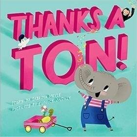 children's books about gratitude, thanks a ton.jpg
