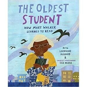 kids books for black history month, The Oldest Student How mary walker learned to read