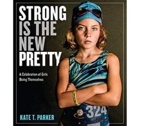 Books About Strong Girls Strong is the New Pretty