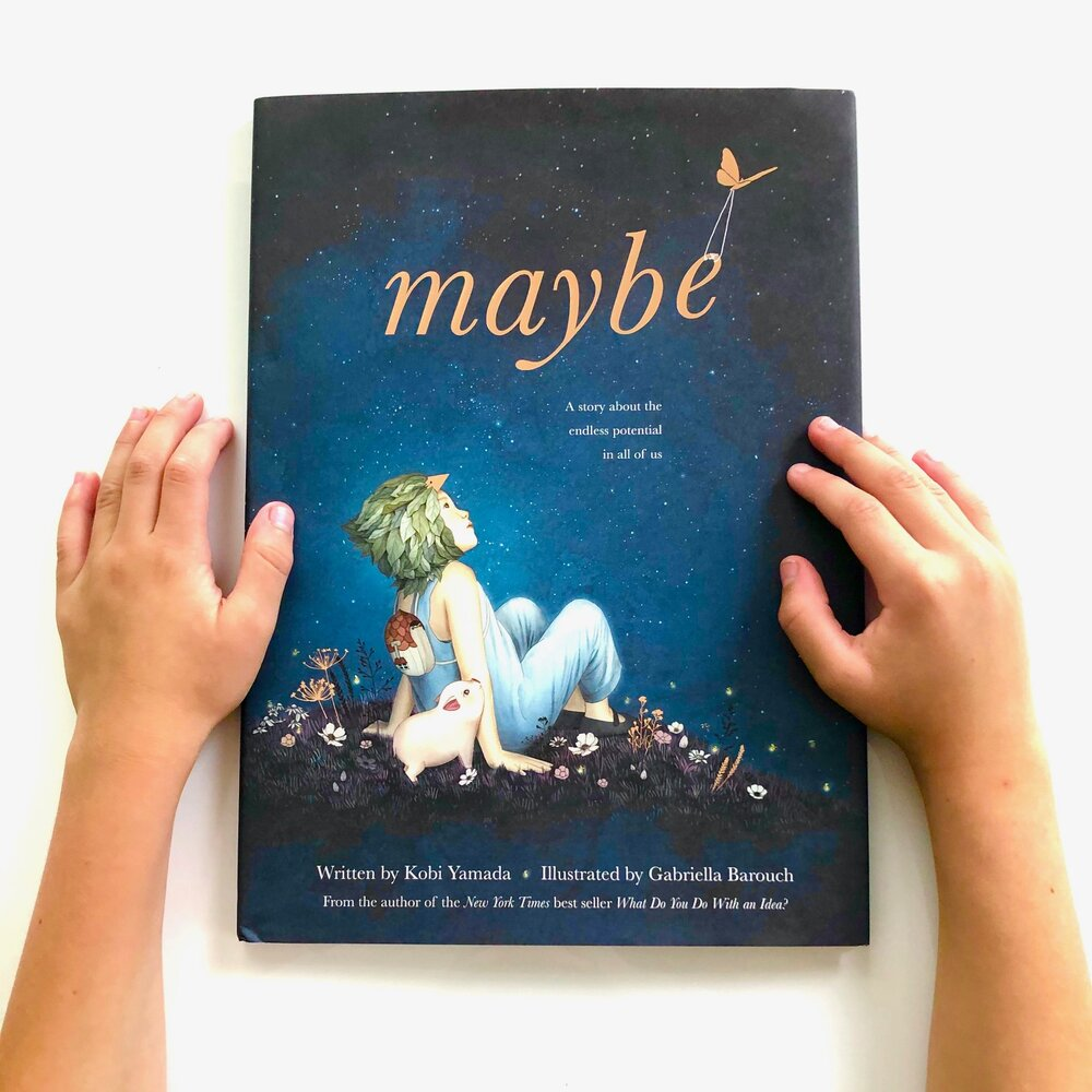 Maybe by Kobi Yamada and illustrated by Gabriella Barouch
