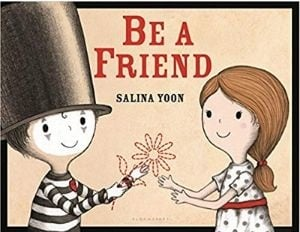 Children's Books About Friendship, Be a Friend