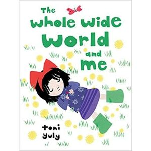 The Whole Wide World and Me, Toni Yuly