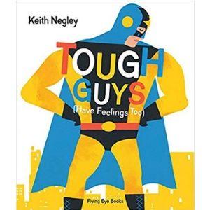 Best Books for Boys, Tough Guys Have Feelings Too