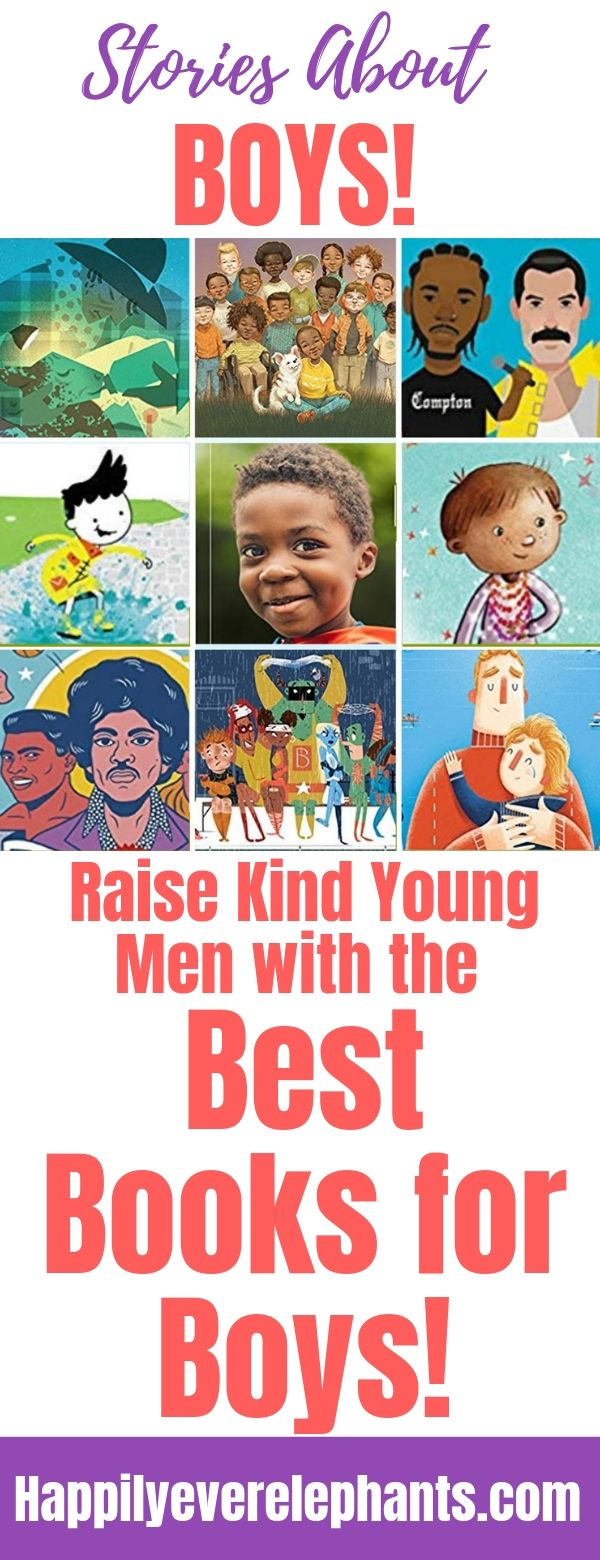 The Best Books for Boys to help you raise kind and compassionate young men!