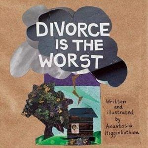 Children's Books About Divorce, Divorce is the Worst