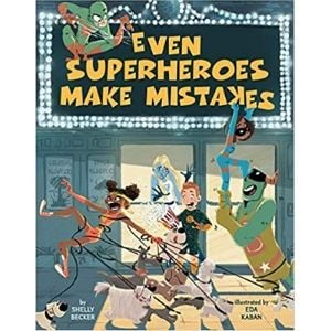 Books for Kids with Anxiety, Even Superheroes Make Mistakes