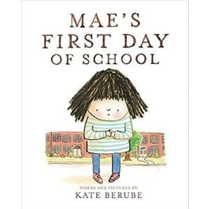 Books for Kids with Anxiety, Mae's First Day of School