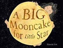 Multicultural Children's Picture Books, A Big Mooncake for Little Star