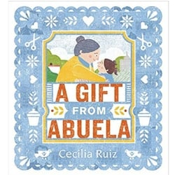 Multicultural Children's Picture Books, A Gift from Abuela