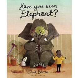 Multicultural Children's Picture Books, Have You Seen Elephant