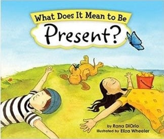Mindfulness Books for Kids, What Does it Mean to be Present