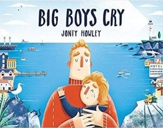 Children's Books About Dads, Big Boys Cry
