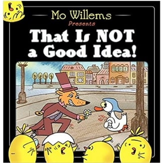 Mo Willems Book List, That is Not a Good Idea