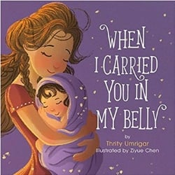 Children's Books About Moms, When I Carried You in My Belly by Thrity Umrigar