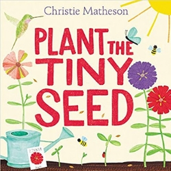 Spring Books for Children, Plant the Tiny Seed