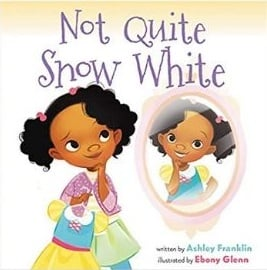 Self Esteem Books for Kids, Not Quite Snow White