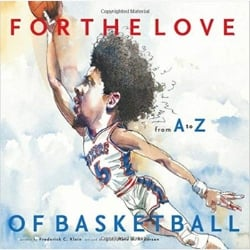 For the Love of Basketball Children's Books About Sports